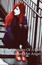 The Misadventures of a Girl Who Needed Her Angel by deadbachelorette