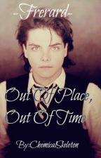 Out Of Place,Out Of Time-Frerard Doctor Who AU- by xXChemicalSkeletonXx