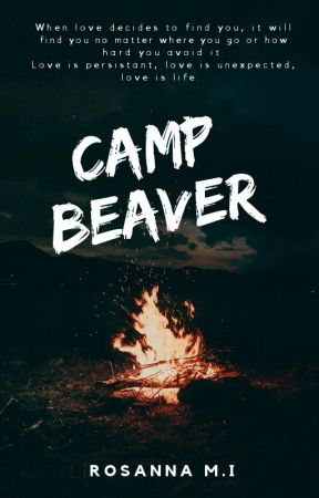 Camp Beaver by RosannaMI