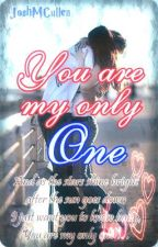 You are my only one by JoshMCullen