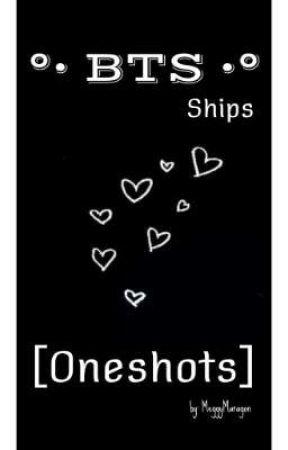 °• BTS •° Ships [Oneshots] by MeggyMaragon