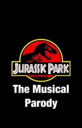 Jurassic Park: The Musical by Mandalorian_Princess