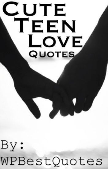 Teen Love Quotes Custom Cute Teens Love Quotes  Wpbestquotes  Wattpad