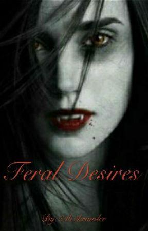 Feral Desires by 84b2krawler