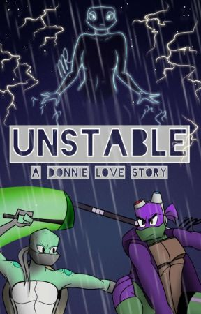 Unstable - A Donnie Love Story (ROTTMNT) by MultiFandomAccount0