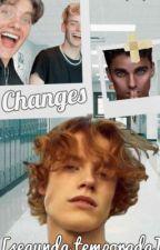 ~Changes~ [Segunda Temporada]  by Ella_urrea_styles