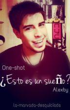 One-shot : ¿Esto es un sueño? (Alexby) by La-marvada-desquicia