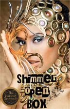 SHIMMER OPEN BOX (Suggestion Box)  by TheShimmerCommunity