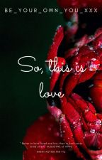 So, this is love by Be_your_own_you_xxx