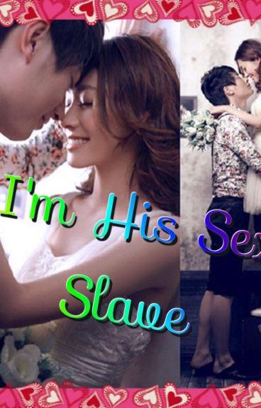 I'm his Sex Slave