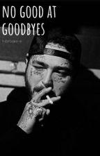 •no good at goodbyes•  by t-brooke-e