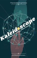 Kaleidoscope: Brought to you by the fandoms by ThereIsNoBrightSide