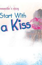 Start With a Kiss by mamotho