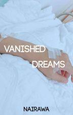 Vanished Dreams by nairawa