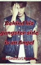 Behind his gangster side is an Angel by WantedGirlWriter