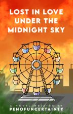 Lost In Love Under The Midnight Sky by SadGrizzlyyy