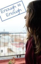 Enough is Enough  by Erin32858
