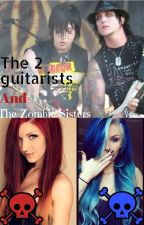 The 2 guitarists and The zombie sisters by theblacksorceress