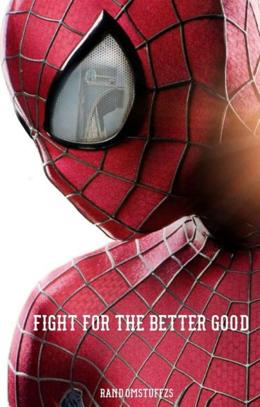 Fight for the better good (spiderman and the avengers)<REWRITING>