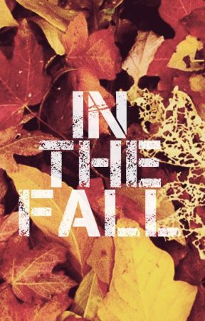 In the Fall by ___Anon___