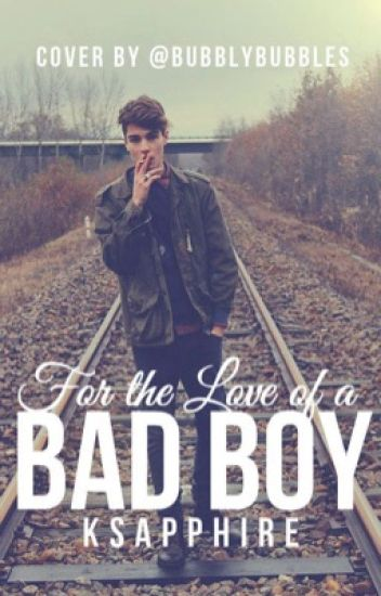 For The Love Of A Bad Boy