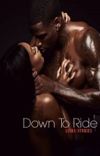 Down To Ride by lisha-stories