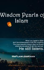 Wisdom Pearls of Islam by MsFlawlessKhan