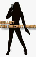 Bullet:The Secret Agent by airarific