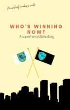Who's Winning Now? by mischief_makers_rule