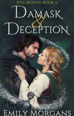 Damask & Deception (Spellbound) by EmilyMorgans