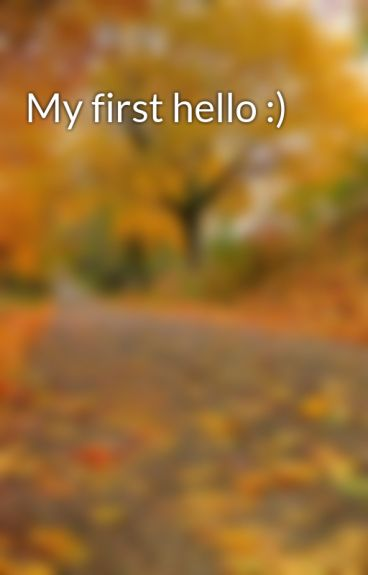 My first hello :) by romeojean