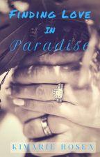 Finding Love In Paradise 《Rewritten》 by Kiki_Isla