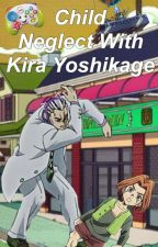 Child Neglect With Kira Yoshikage  by jojo_trash__