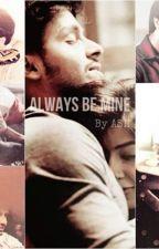 Always Be Mine by AishwaryaRavi8