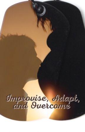Improvise, Adapt, and Overcome by AmandaReneeBoulos