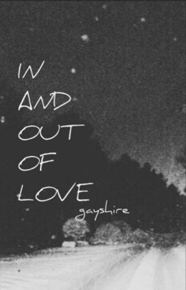 in and out of love || larry
