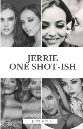 Jerrie One Shot-ish by gyle09
