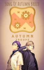 [A3!]  Song Of Autumn Breeze by Takatwos