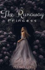 The Runaway Princess| ON GOING by clemenxia
