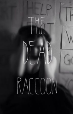 The Dead Racoon | editing by taffkookiemonster