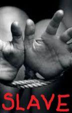 SLAVE by DareBearsWorld