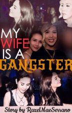 My Wife is a Gangster || Vicerylle Story by RazelMaeSerrano