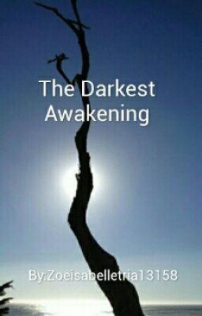 The Darkest Awakening Crack by Zoeisabelletria14169
