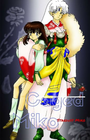 Caged Miko- Kagome X Sesshomaru - The Philosophy of Silence