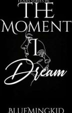 The Moment I Dream (Broken Hearted Boys Series #2)  by BlueMingKid