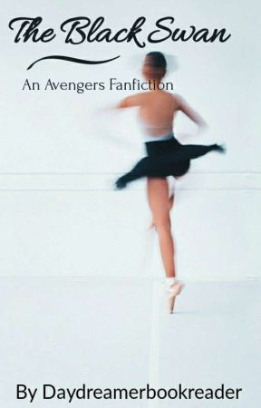 The Black Swan (Avengers Fanfiction) by DayDreamerBookReader