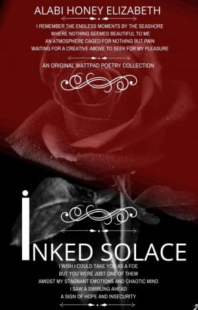 Inked Solace [A Collection Of Poems] ▪ by Alabi_Honey