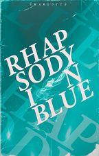Rhapsody In Blue || Reviews & Tips [CFCU] by tsabins