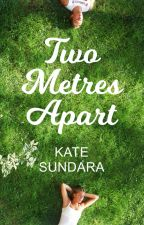 Two Metres Apart (A Magical Tale of Finding Love in Lockdown) by KateSundara