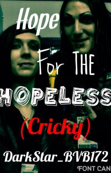 Hope For The Hopeless (Cricky)